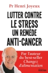 image lutter-contre-le-stress-un-remede-anti-cancer-9782268084992