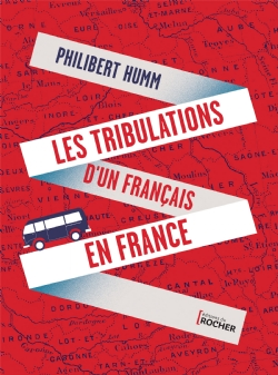 image les-tribulations-d-un-francais-en-france-9782268105468