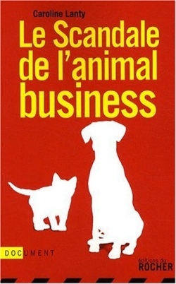 image le-scandale-de-l-animal-business-9782268067759